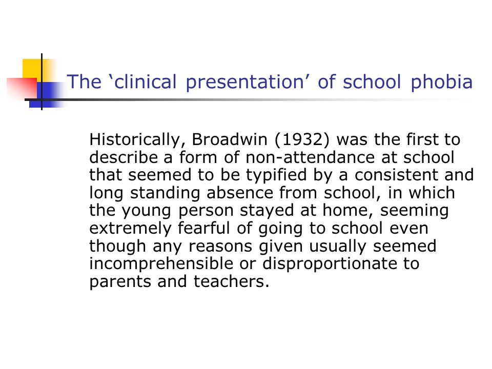 The clinical presentation of school phobia (2) The problem often starts with vague complaints of school or reluctance to attend progressing to total refusal to go to school or to remain in school in the face of persuasion, entreaty, recrimination, and punishment by parents and pressures from teachers, family doctors and education welfare officers.