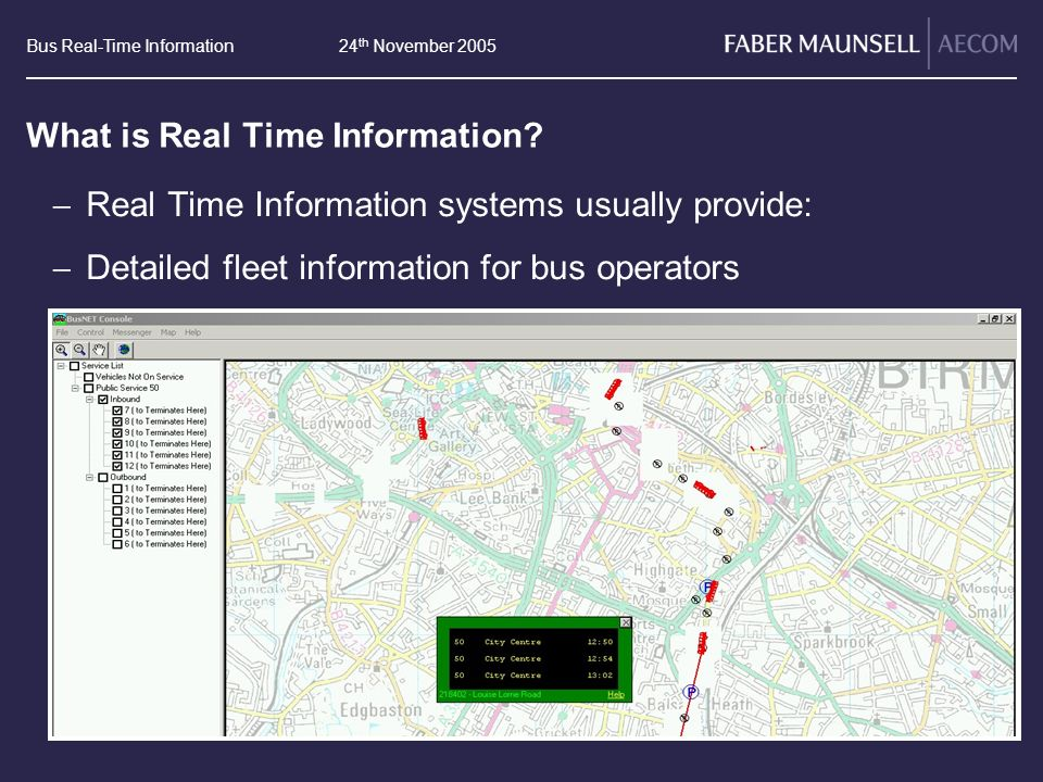 Bus Real-Time Information24 th November 2005 What is Real Time Information.