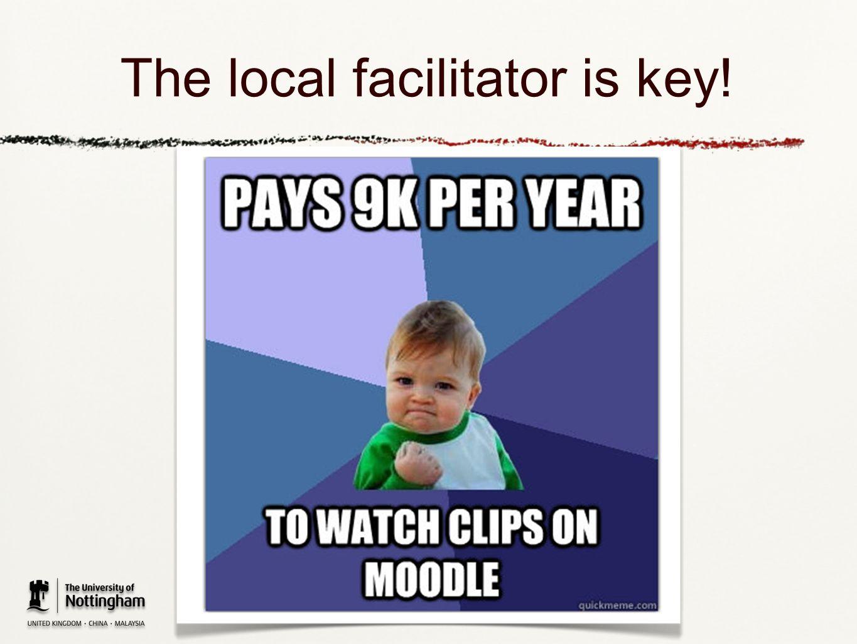 The local facilitator is key!