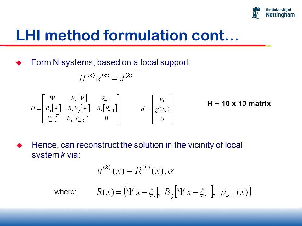 CV-RBF (Modified CV Scheme) Classic CV approach Polynomial interpolation to compute the flux CV-RBF approach Apply internal operator Apply Dirichlet operator Apply Boundary operator RBF interpolation to compute the flux