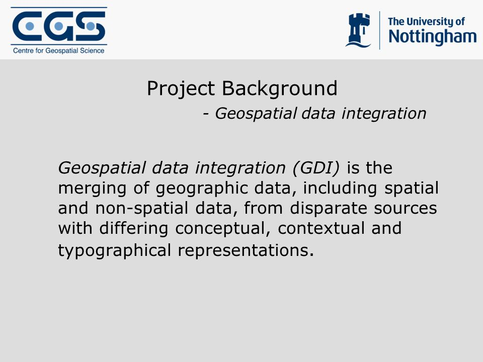 Project Background - Geospatial data integration Geospatial data integration (GDI) is the merging of geographic data, including spatial and non-spatial data, from disparate sources with differing conceptual, contextual and typographical representations.