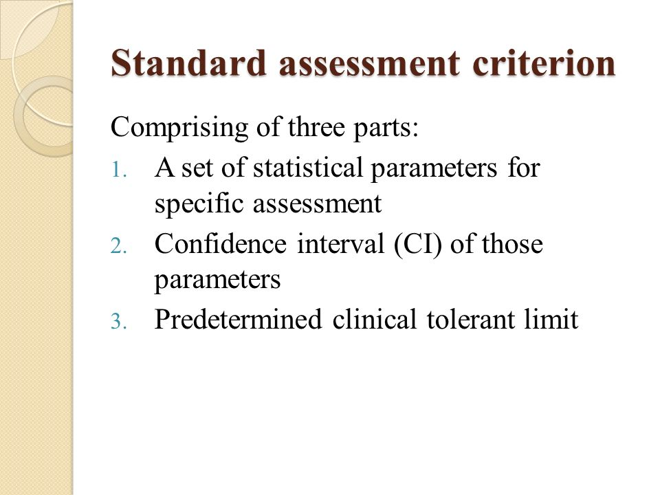 Standard assessment criterion Comprising of three parts: 1.