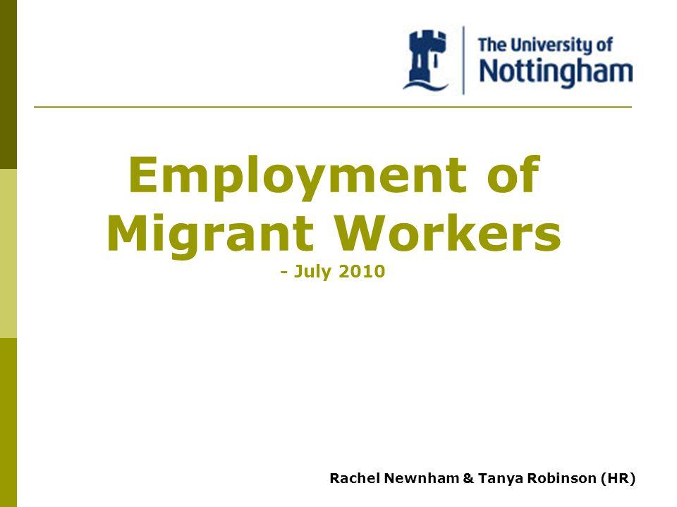 Employment of Migrant Workers - July 2010 Rachel Newnham & Tanya Robinson (HR)