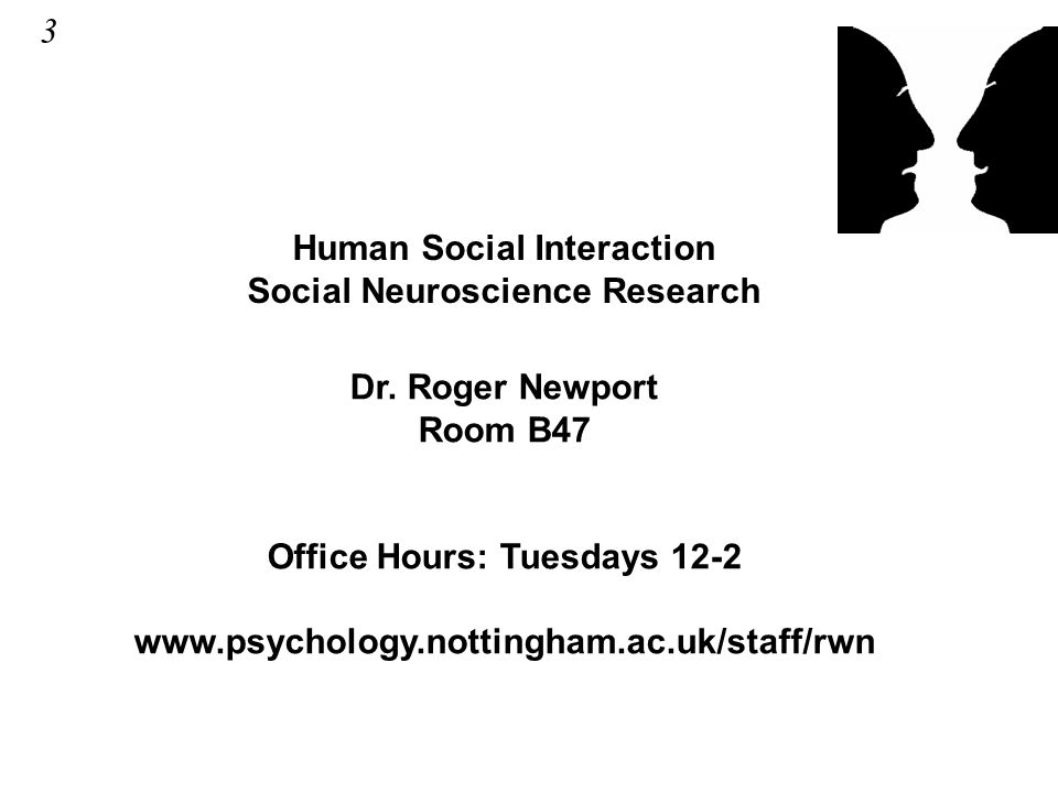 Human Social Interaction Social Neuroscience Research Dr.