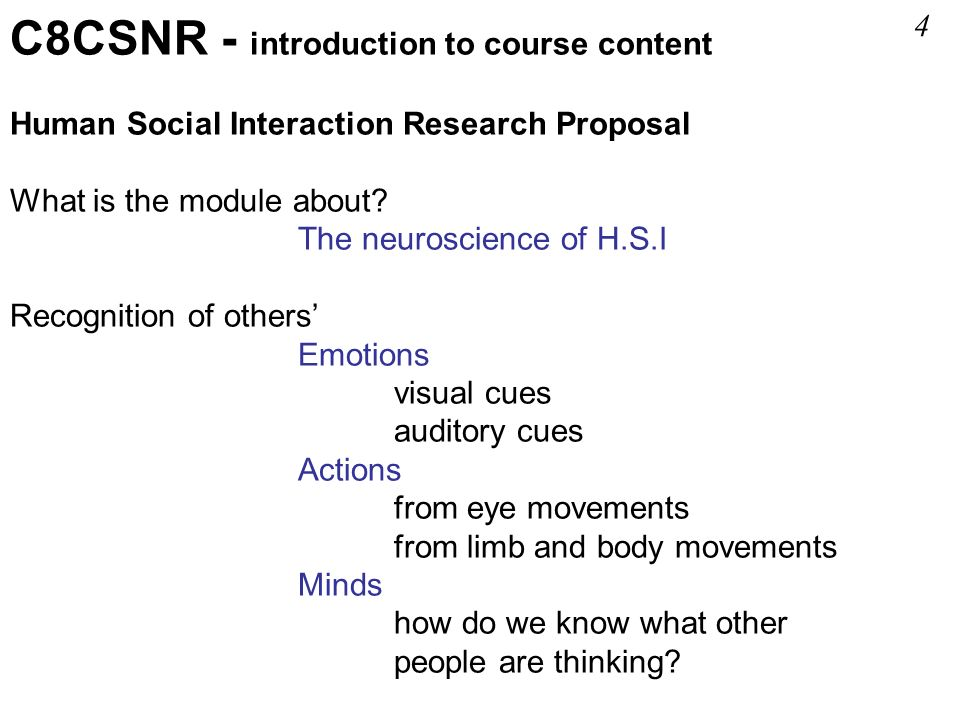 C8CSNR - introduction to course content Human Social Interaction Research Proposal What is the module about.