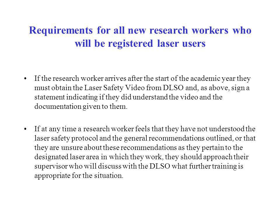 Requirements for all new research workers who will be registered laser users If the research worker arrives after the start of the academic year they