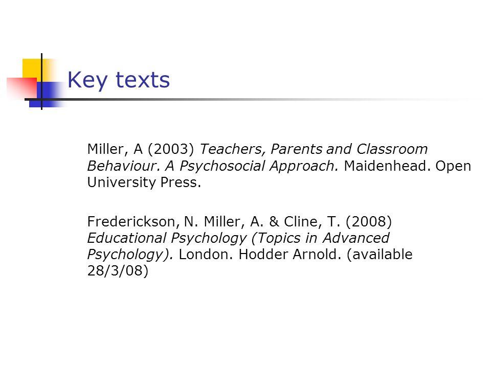 Key texts Miller, A (2003) Teachers, Parents and Classroom Behaviour.