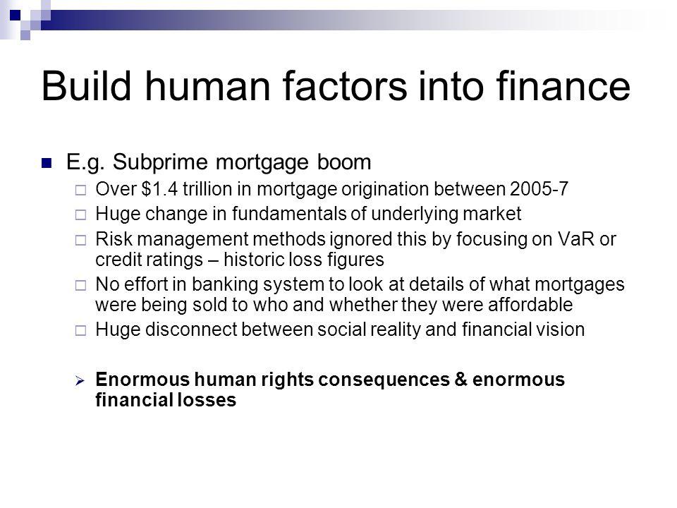 Build human factors into finance E.g.