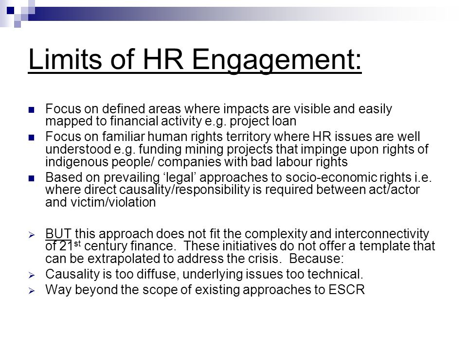 Limits of HR Engagement: Focus on defined areas where impacts are visible and easily mapped to financial activity e.g.