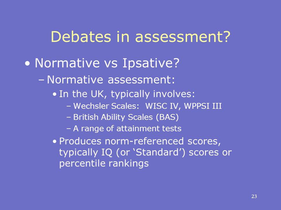 23 Debates in assessment. Normative vs Ipsative.