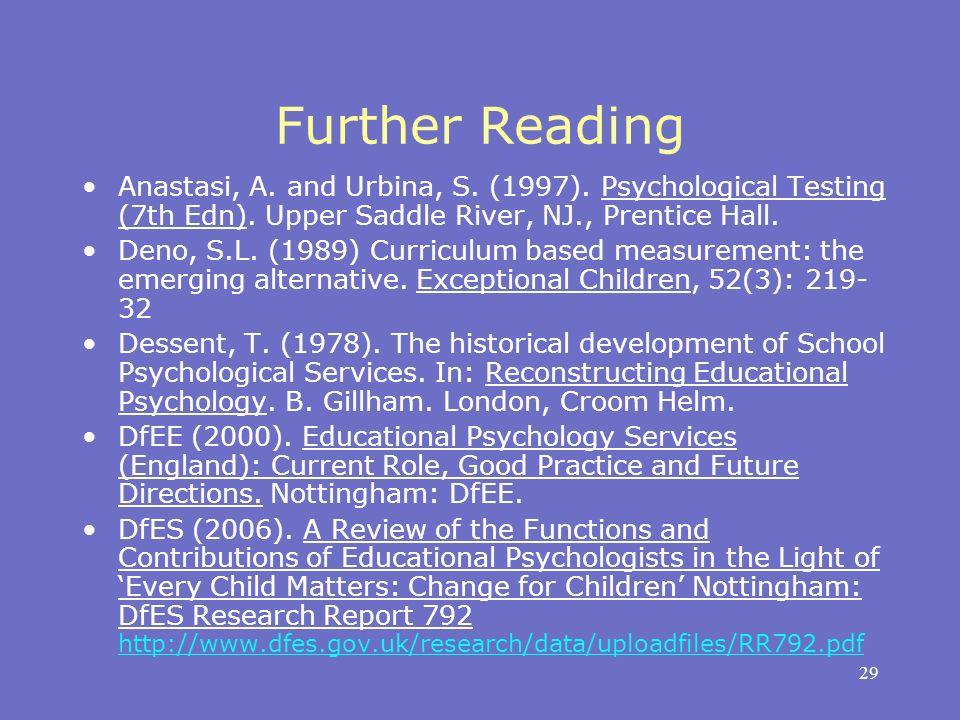 29 Further Reading Anastasi, A. and Urbina, S. (1997).