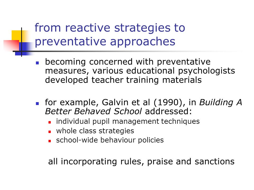 from reactive strategies to preventative approaches becoming concerned with preventative measures, various educational psychologists developed teacher