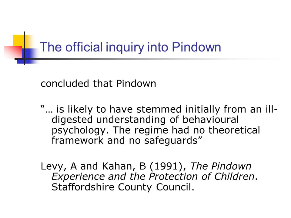 The official inquiry into Pindown concluded that Pindown … is likely to have stemmed initially from an ill- digested understanding of behavioural psyc