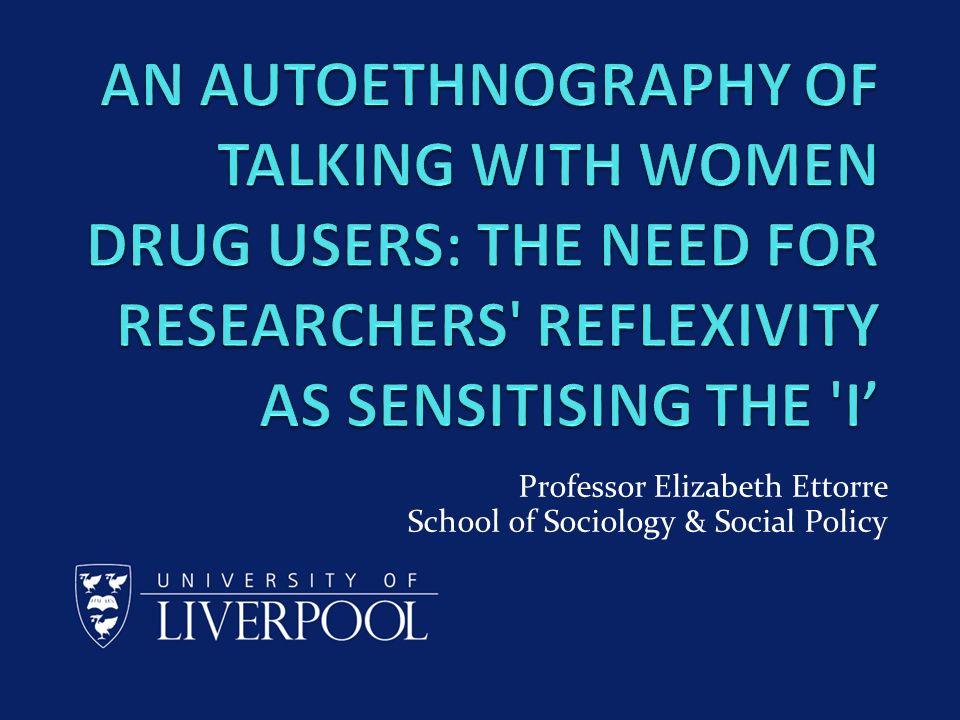 Professor Elizabeth Ettorre School of Sociology & Social Policy