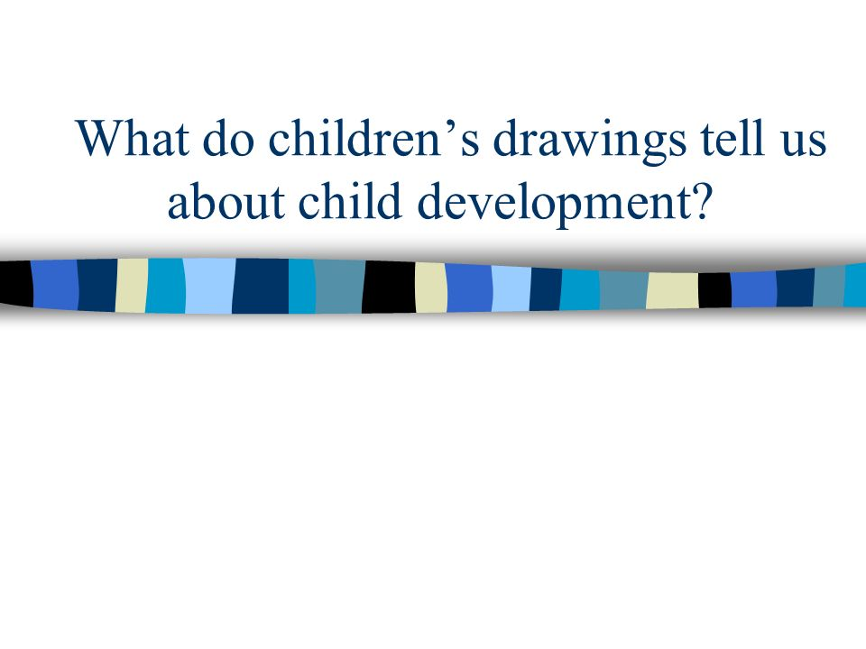 What do childrens drawings tell us about child development?