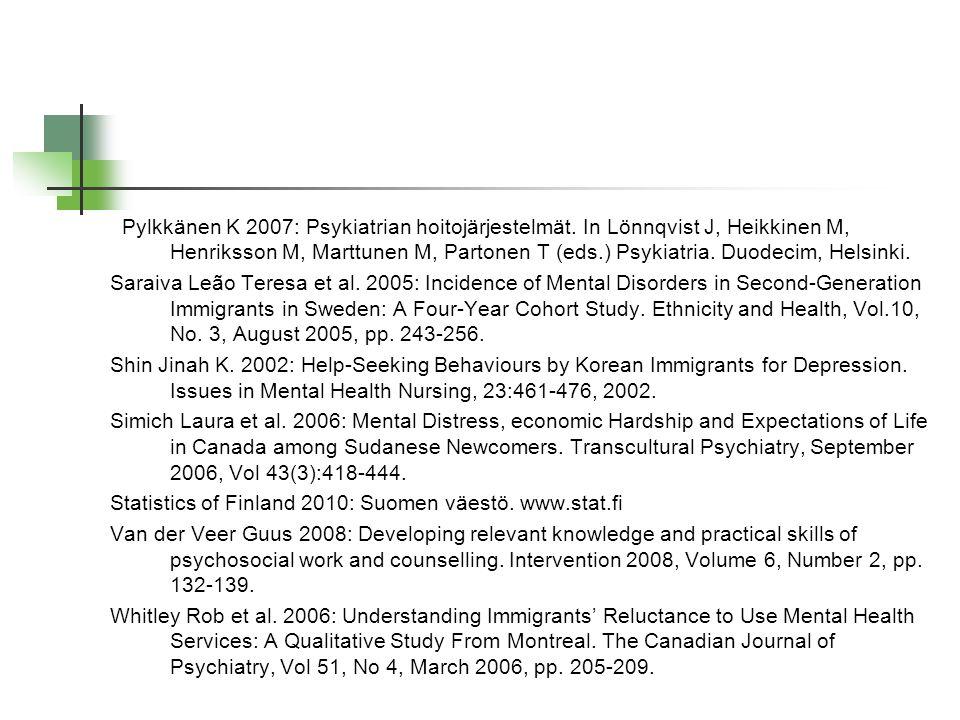Pylkkänen K 2007: Psykiatrian hoitojärjestelmät. In Lönnqvist J, Heikkinen M, Henriksson M, Marttunen M, Partonen T (eds.) Psykiatria. Duodecim, Helsi