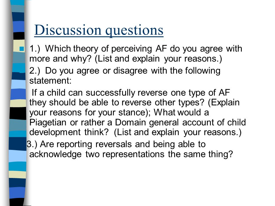 Discussion questions 1.) Which theory of perceiving AF do you agree with more and why? (List and explain your reasons.) 2.) Do you agree or disagree w