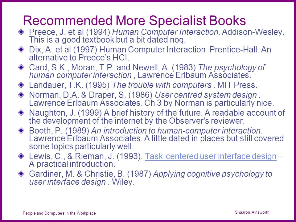 Shaaron Ainsworth People and Computers in the Workplace Recommended More Specialist Books Preece, J.