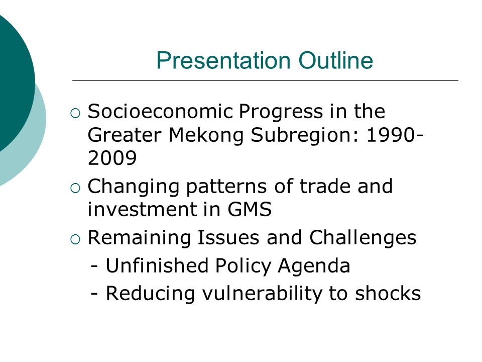 Presentation Outline Socioeconomic Progress in the Greater Mekong Subregion: 1990- 2009 Changing patterns of trade and investment in GMS Remaining Iss