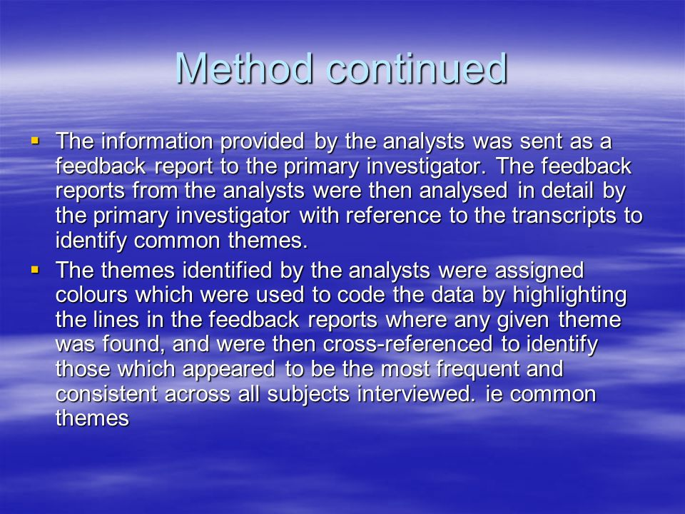 Method continued The information provided by the analysts was sent as a feedback report to the primary investigator. The feedback reports from the ana
