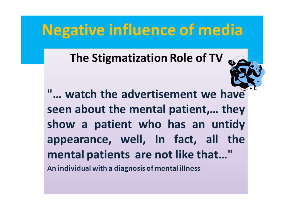 Negative influence of media The Stigmatization Role of TV