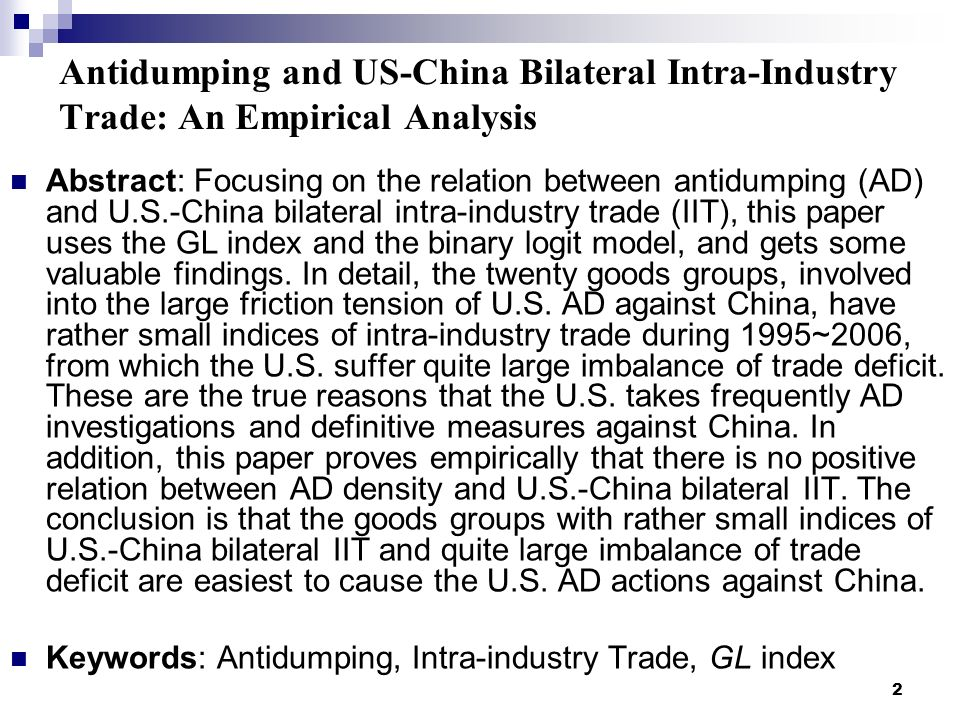 2 Antidumping and US-China Bilateral Intra-Industry Trade: An Empirical Analysis Abstract: Focusing on the relation between antidumping (AD) and U.S.-
