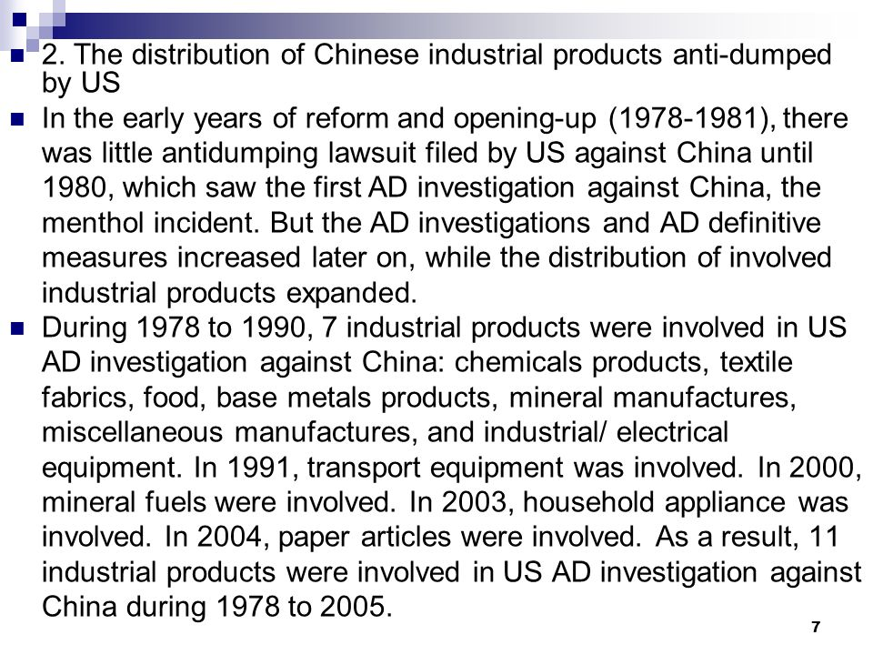 7 2. The distribution of Chinese industrial products anti-dumped by US In the early years of reform and opening-up (1978-1981), there was little antid