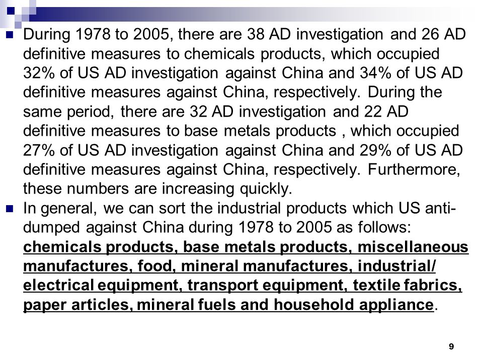 9 During 1978 to 2005, there are 38 AD investigation and 26 AD definitive measures to chemicals products, which occupied 32% of US AD investigation ag