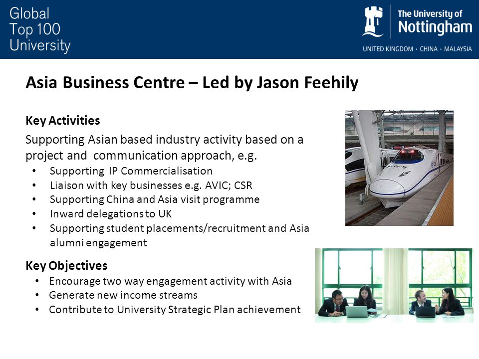 Asia Business Centre – Led by Jason Feehily Key Activities Supporting Asian based industry activity based on a project and communication approach, e.g