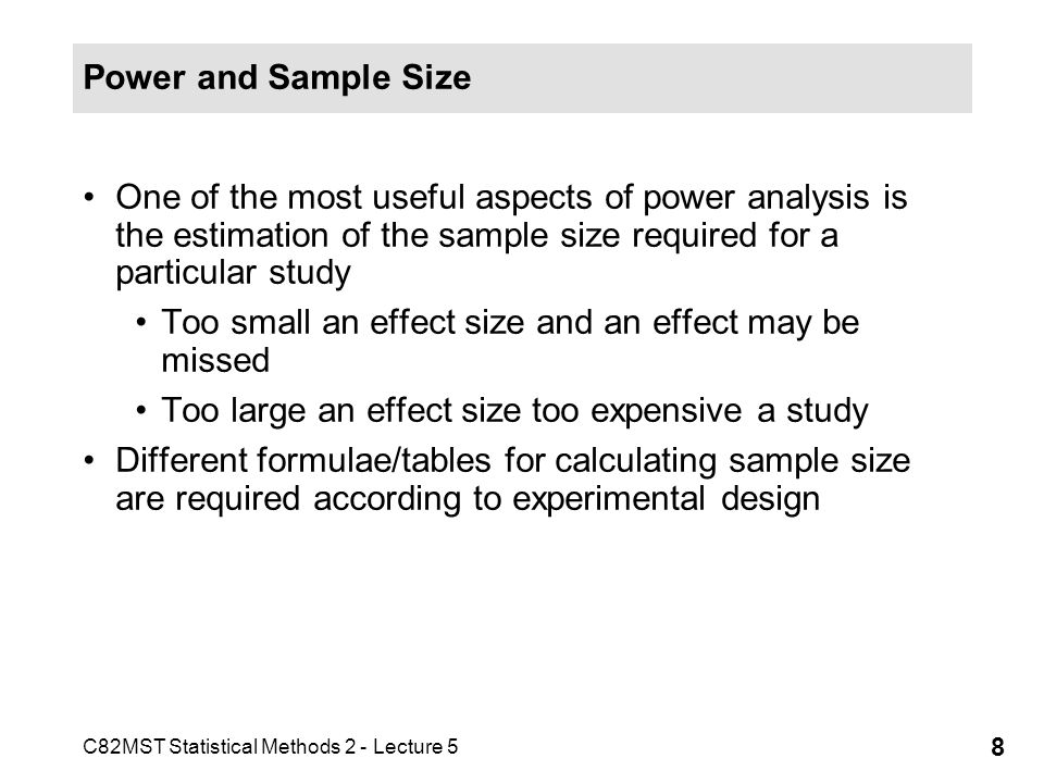 C82MST Statistical Methods 2 - Lecture 5 9 Power and effect size As the separation between two means increases the power also increases