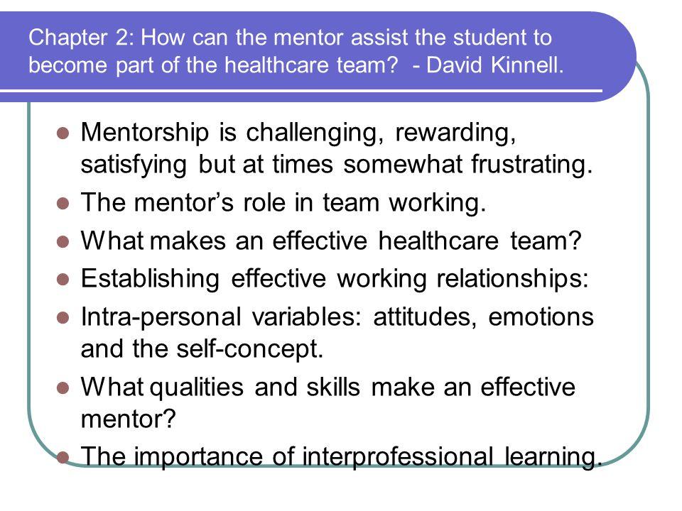 Mentorship is challenging, rewarding, satisfying but at times somewhat frustrating.