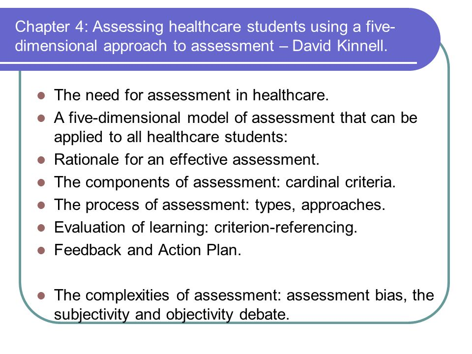 Chapter 4: Assessing healthcare students using a five- dimensional approach to assessment – David Kinnell.