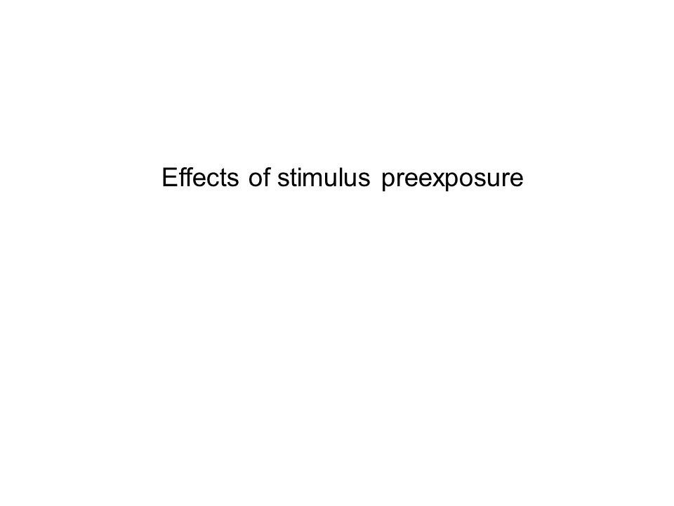 Effects of stimulus preexposure