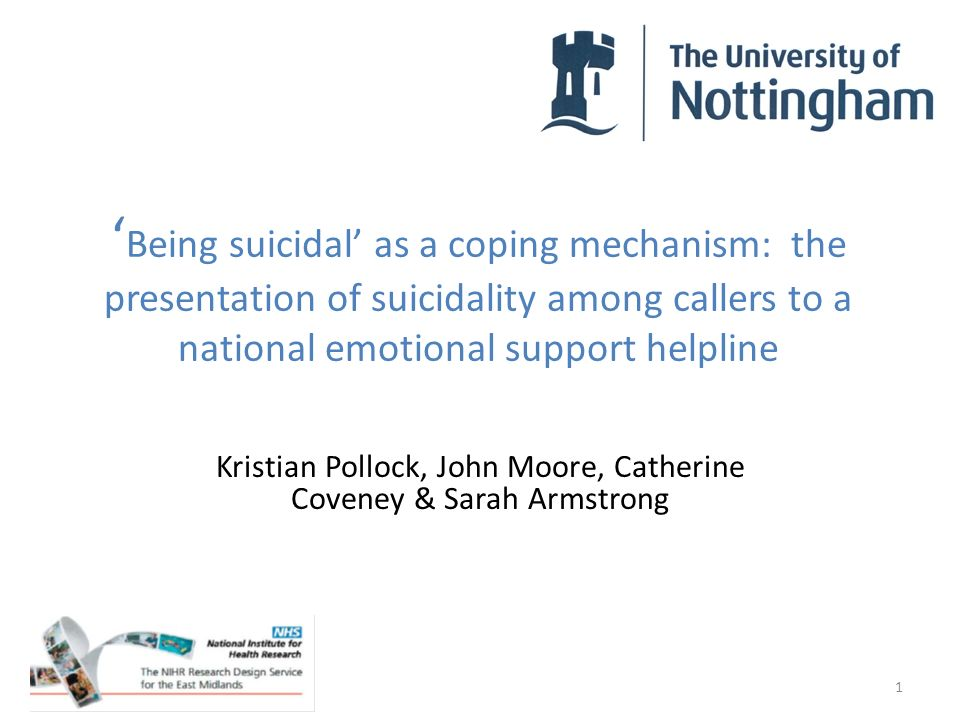 Being suicidal as a coping mechanism: the presentation of suicidality among callers to a national emotional support helpline Kristian Pollock, John Mo