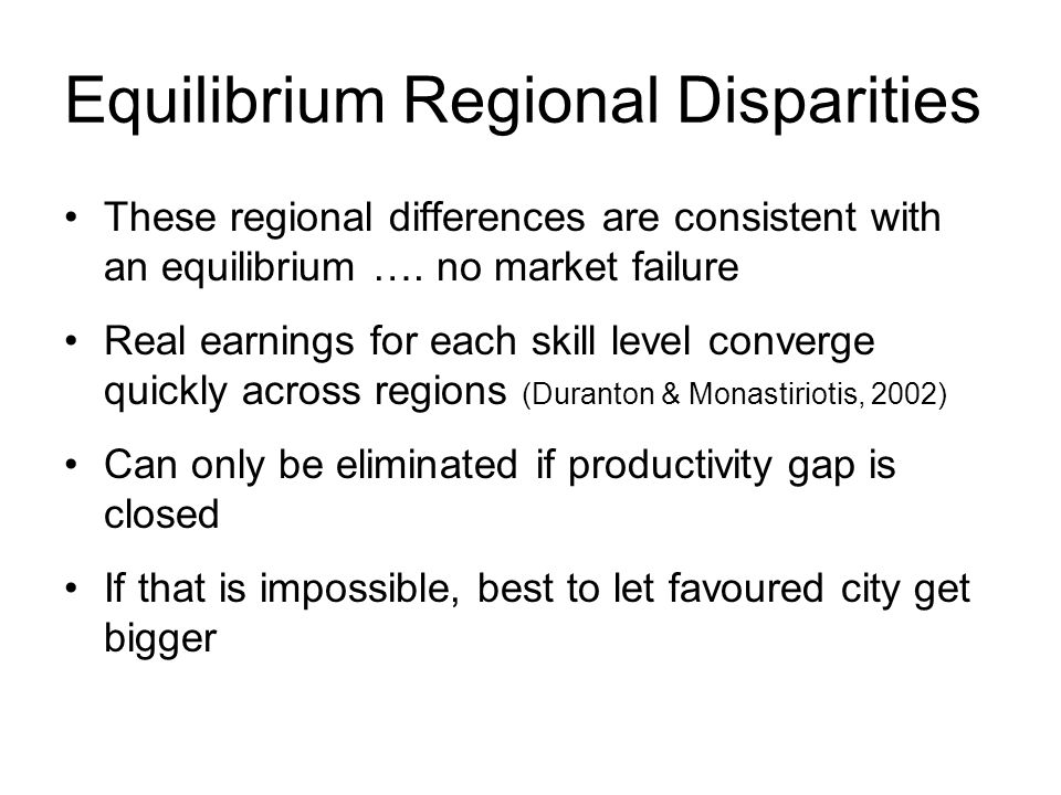 Equilibrium Regional Disparities These regional differences are consistent with an equilibrium ….