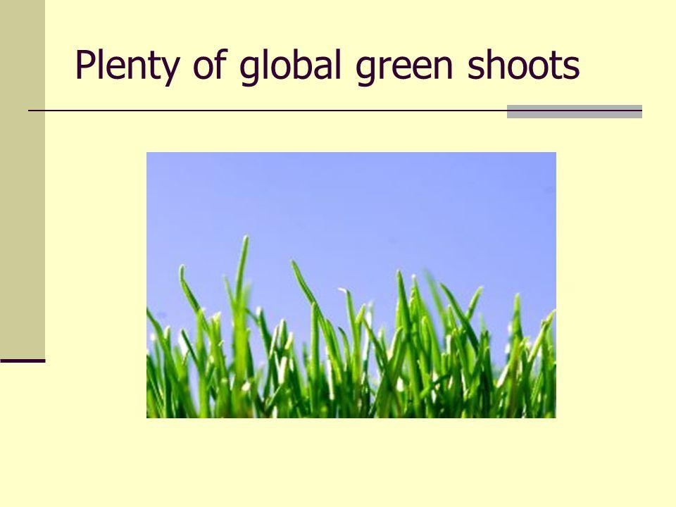 Plenty of global green shoots