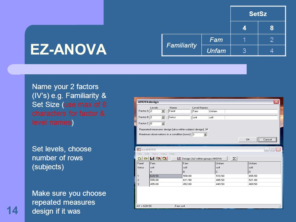 14 EZ-ANOVA Name your 2 factors (IVs) e.g.