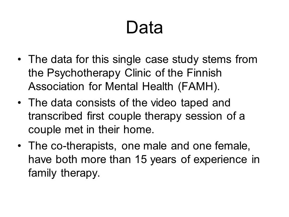 Data The data for this single case study stems from the Psychotherapy Clinic of the Finnish Association for Mental Health (FAMH). The data consists of