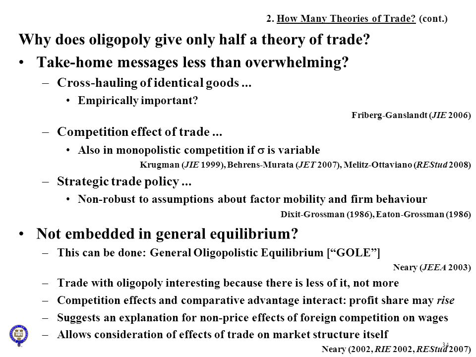 34 2. How Many Theories of Trade? (cont.) Why does oligopoly give only half a theory of trade? Take-home messages less than overwhelming? –Cross-hauli