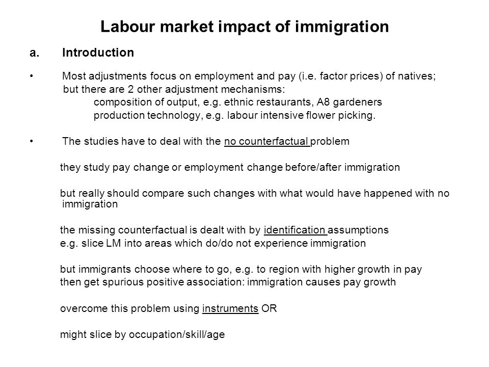 Labour market impact of immigration a.Introduction Most adjustments focus on employment and pay (i.e.