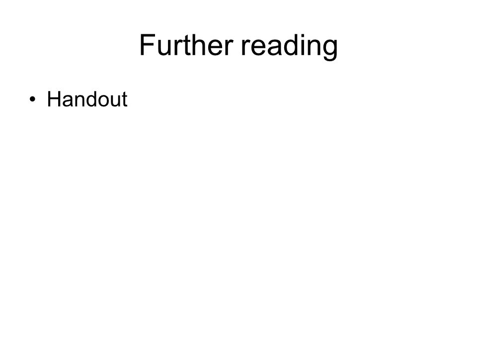 Further reading Handout