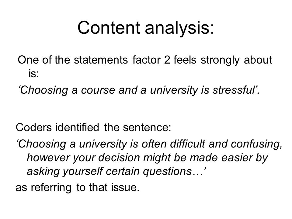 Content analysis: One of the statements factor 2 feels strongly about is: Choosing a course and a university is stressful.