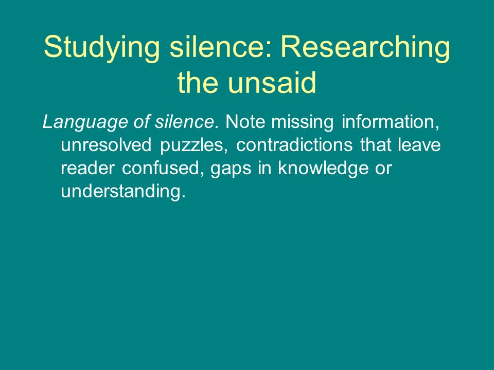 Studying silence: Researching the unsaid Language of silence.