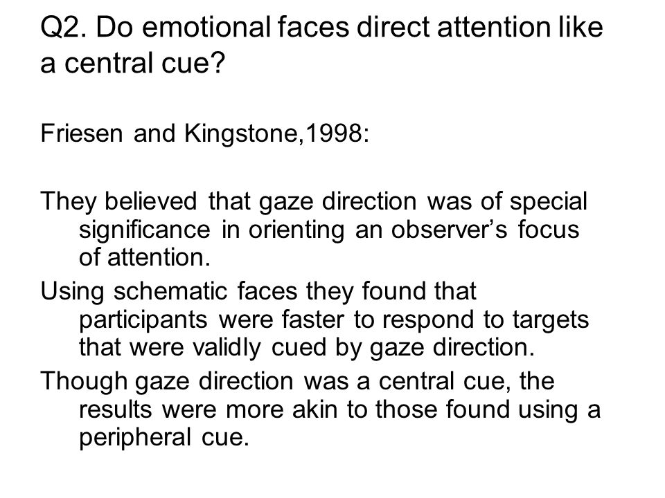 Q2. Do emotional faces direct attention like a central cue.