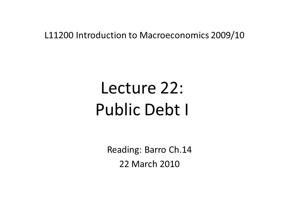 Introduction Last time: effect of different forms of taxation on real activity – Labour income and asset income taxes both proved distortionary – Cost to society was lower output and income Today: the public budget – Governments budgets and debt