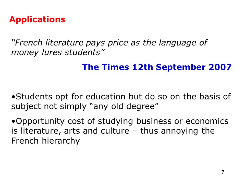 7 Applications French literature pays price as the language of money lures students The Times 12th September 2007 Students opt for education but do so