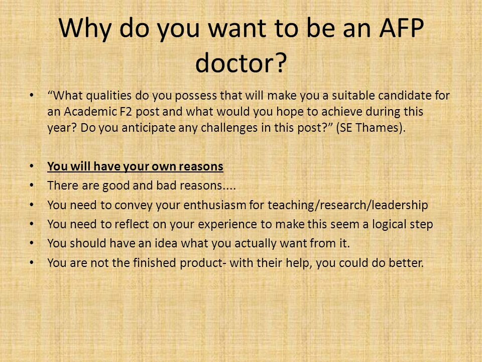 Why do you want to be an AFP doctor.