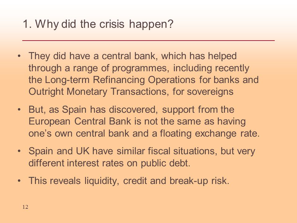 12 1. Why did the crisis happen.