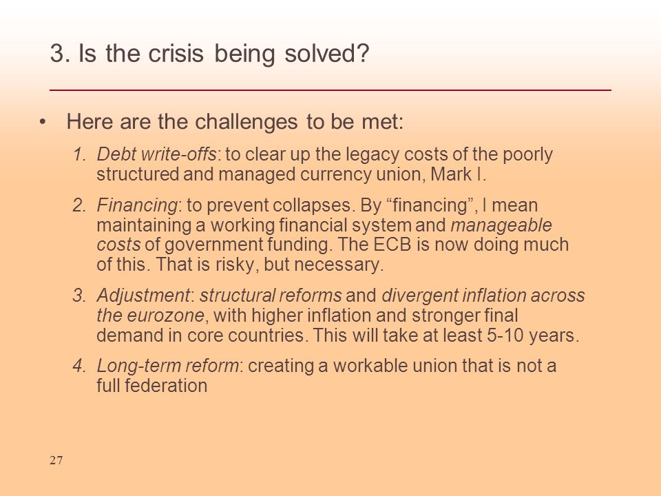 27 3. Is the crisis being solved.