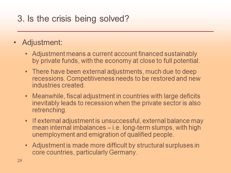 29 3. Is the crisis being solved.